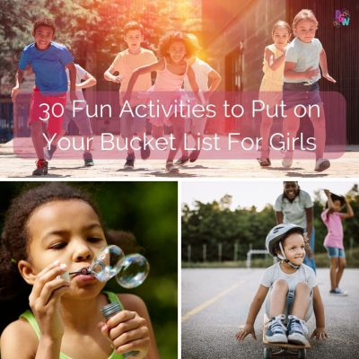 30 Fun Activities to Put on Your Bucket List For Girls - BGirlz World