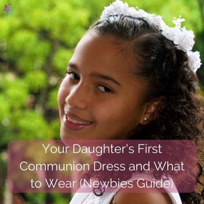 Your Daughter's First Communion Dress and What to Wear (Newbies Guide)